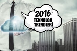 2016 teknoloji trendleri