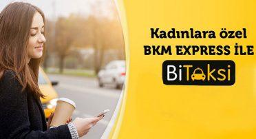 BKM Express ve BiTaksi'den Kadınlar Günü'ne özel kampanya