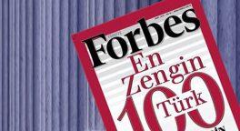 Forbes en zengin kişiler listesini açıkladı. İşte en zengin 100 Türk!