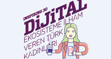 Inspiring 30: Dijital ekosisteme ilham veren Türk kadınları