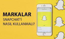 Markalar Snapchat'i nasıl kullanmalı?