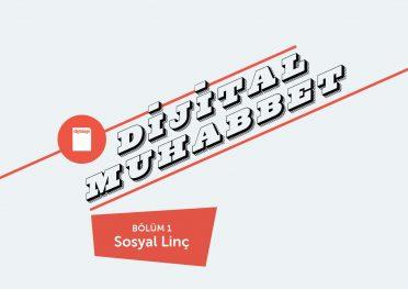 Dijital Muhabbet Bölüm 1: Sosyal Linç