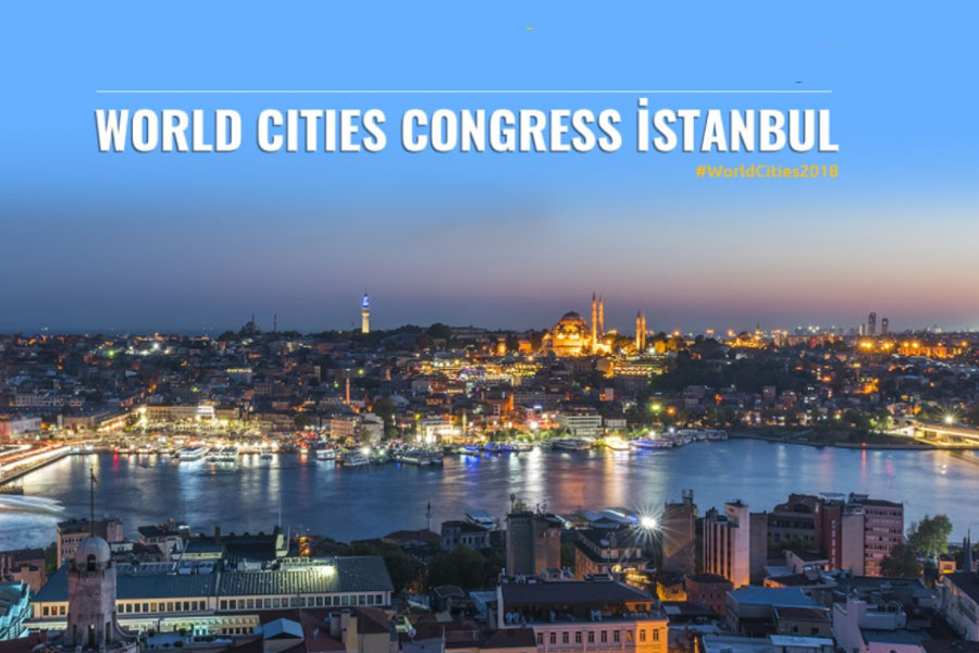 World Cities Congress İstanbul başlıyor