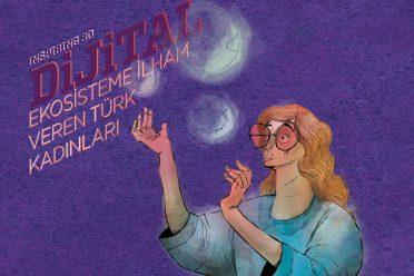 Dijital ekosisteme ilham veren Türk kadınları 2018