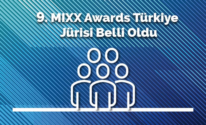 9. MIXX Awards Türkiye jürisi belli oldu