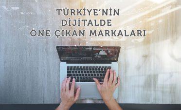 Türkiye'nin dijitalde öne çıkan markaları