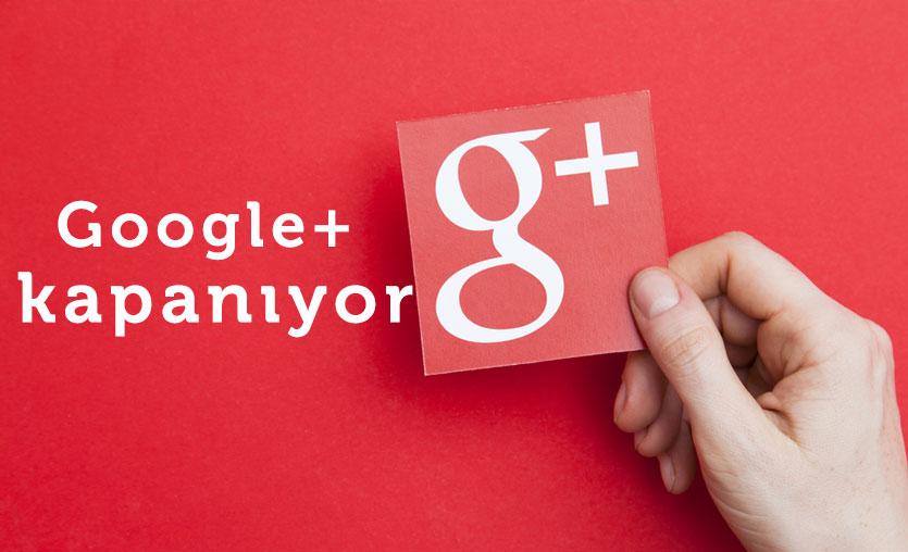 Google+ kapanıyor: İçeriklerinizi kaybedebilirsiniz