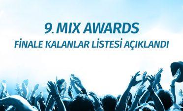 9. MIXX Awards Türkiye'de finale kalanlar belli oldu