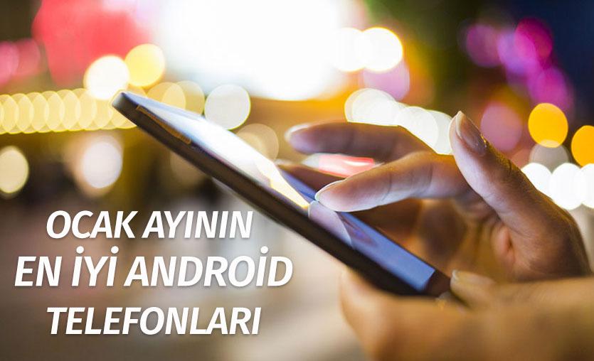 Ocak ayının en yüksek performanslı Android telefonları