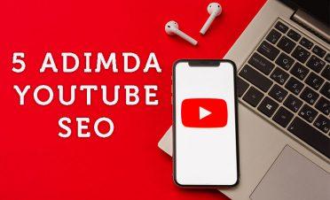 5 Adımda YouTube SEO