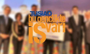 """TÜSİAD """"Bu Gençlikte İŞ Var! """" programının finalistleri belli oldu"""