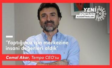 """Tempo CEO'su Cemal Akar: """"Yaptığımız işin merkezine insani değerleri aldık"""""""
